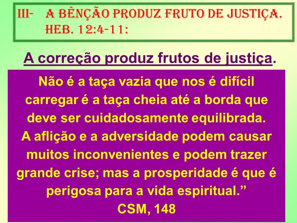 11 Iii-a bênção produz fruto de justiça.Heb.