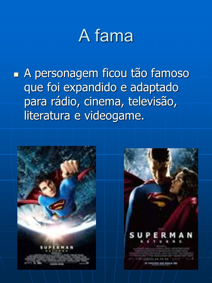 A fama A personagem ficou tão famoso que foi expandido e adaptado para rádio, cinema, televisão, literatura e videogame. A personagem ficou tão famoso