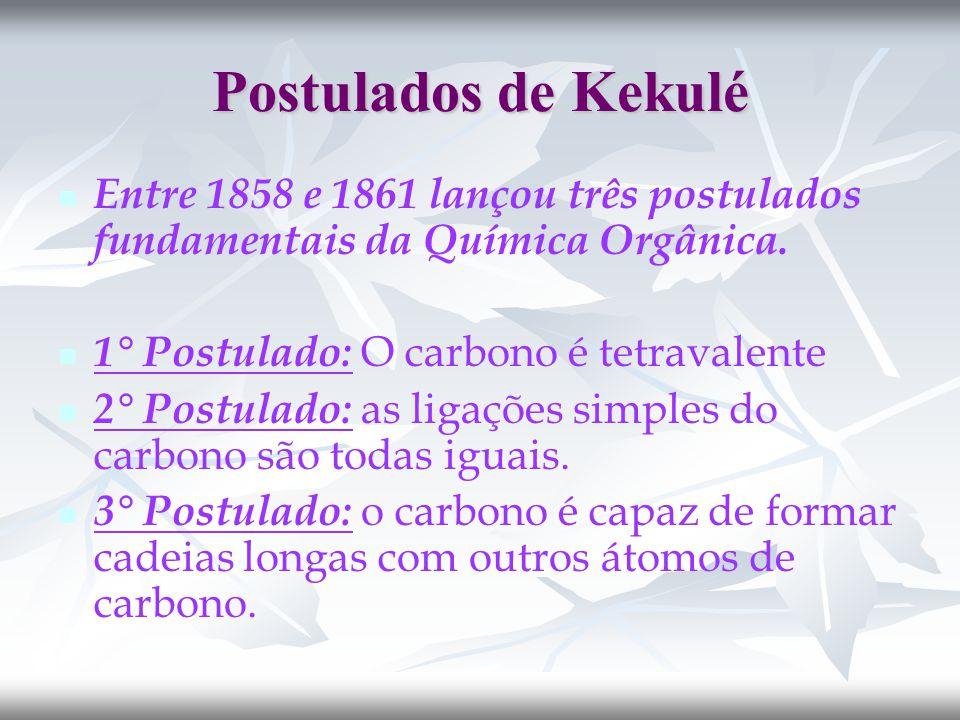 Postulados de Kekulé Entre 1858 e 1861 lançou três postulados fundamentais da Química Orgânica.