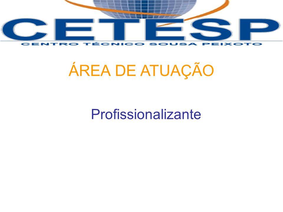 ÁREA DE ATUAÇÃO Profissionalizante