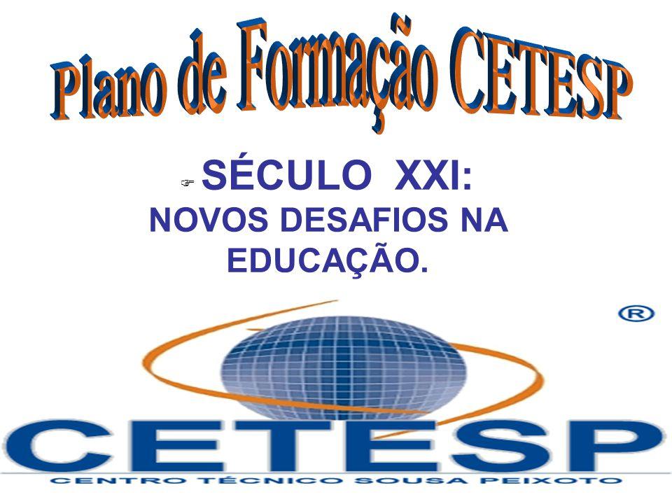 SÉCULO XXI: NOVOS DESAFIOS NA EDUCAÇÃO.