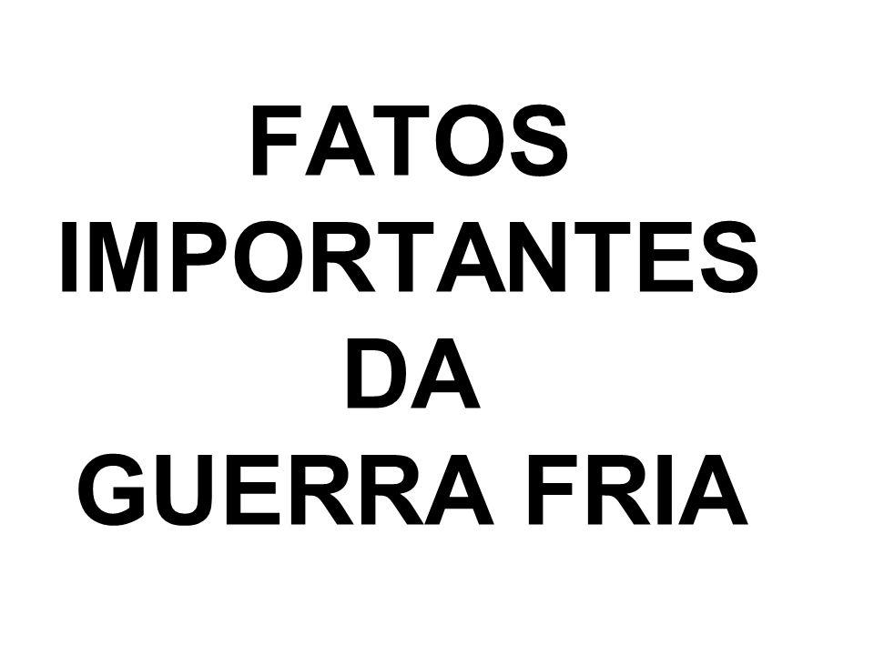 FATOS IMPORTANTES DA GUERRA FRIA