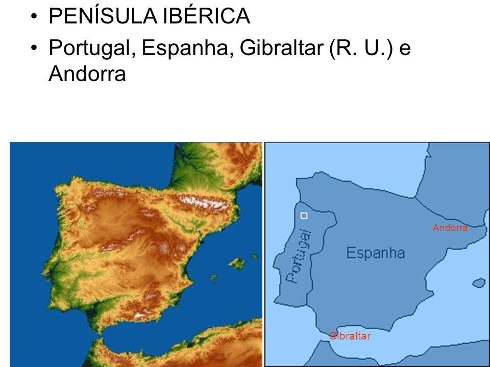 PENÍSULA IBÉRICA Portugal, Espanha, Gibraltar (R. U.) e Andorra Andorra Gibraltar