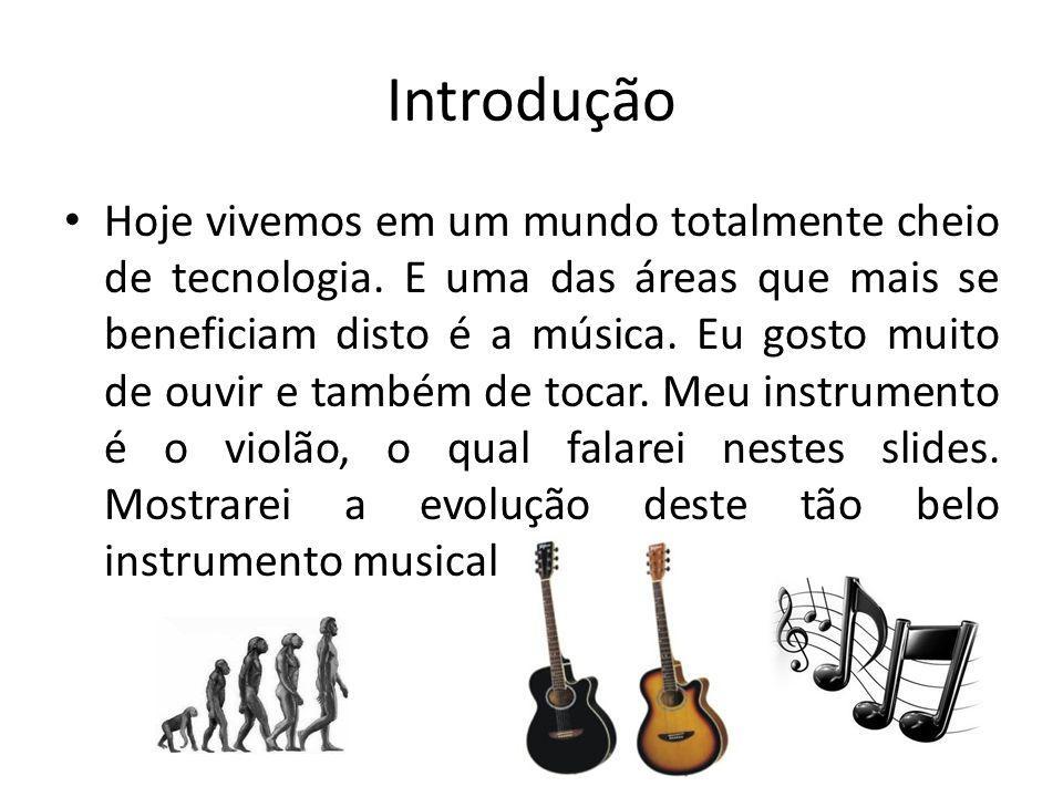 História Segundo a história, a origem da guitarra (violão), são duas hipóteses.