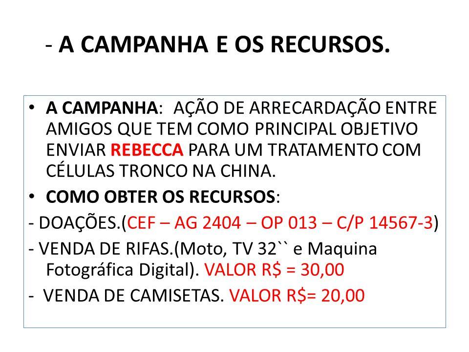 DESPESAS COM O TRATAMENTO E COM A VIAGEM - APLICAÇÕES DE CÉLULAS -TRONCO: $ 34.000 DOLARES.