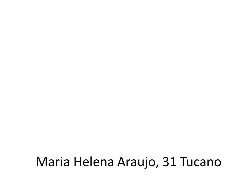Maria Helena Araujo, 31 Tucano