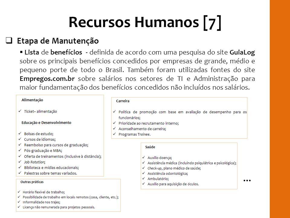 Recursos Humanos [7] Etapa de Manutenção Lista de benefícios - definida de acordo com uma pesquisa do site GuiaLog sobre os principais benefícios conc