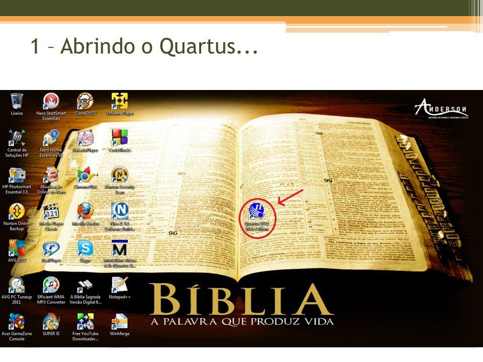 1 – Abrindo o Quartus...