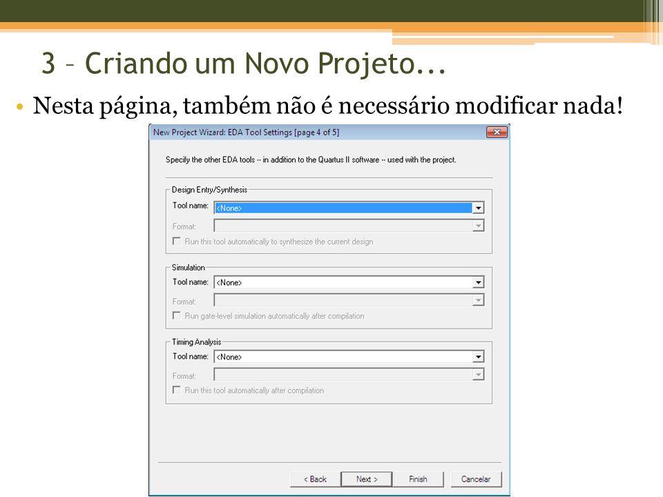 3 – Criando um Novo Projeto... Nesta página, também não é necessário modificar nada!