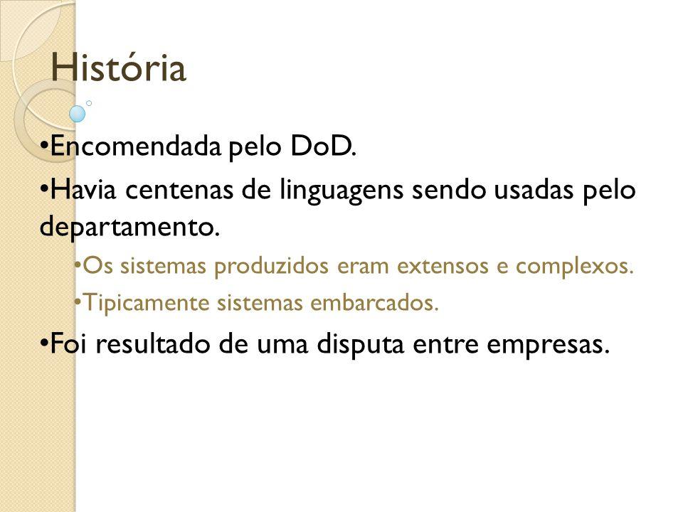 História Encomendada pelo DoD. Havia centenas de linguagens sendo usadas pelo departamento.