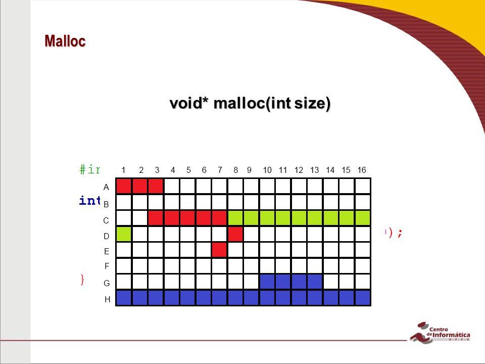Calloc void* calloc(int n, int size) Aloca na memória o número de bytes definido por size multiplicado pelo valor de n, e retorna o endereço do primeiro elemento desse espaço alocado.