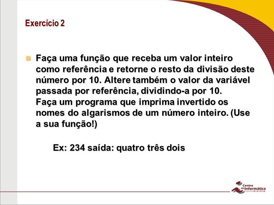 Exercício 2 Faça uma função que receba um valor inteiro como referência e retorne o resto da divisão deste número por 10. Altere também o valor da var