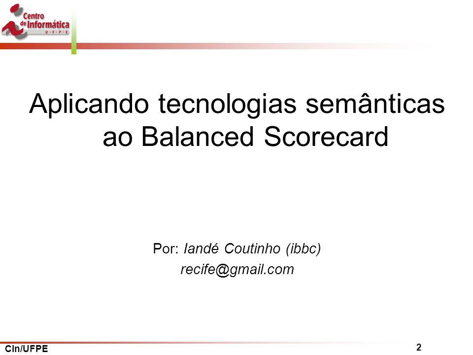 CIn/UFPE 13 Balanced Scorecard A semantic fuzzy expert system for a fuzzy balanced (fBSCO)