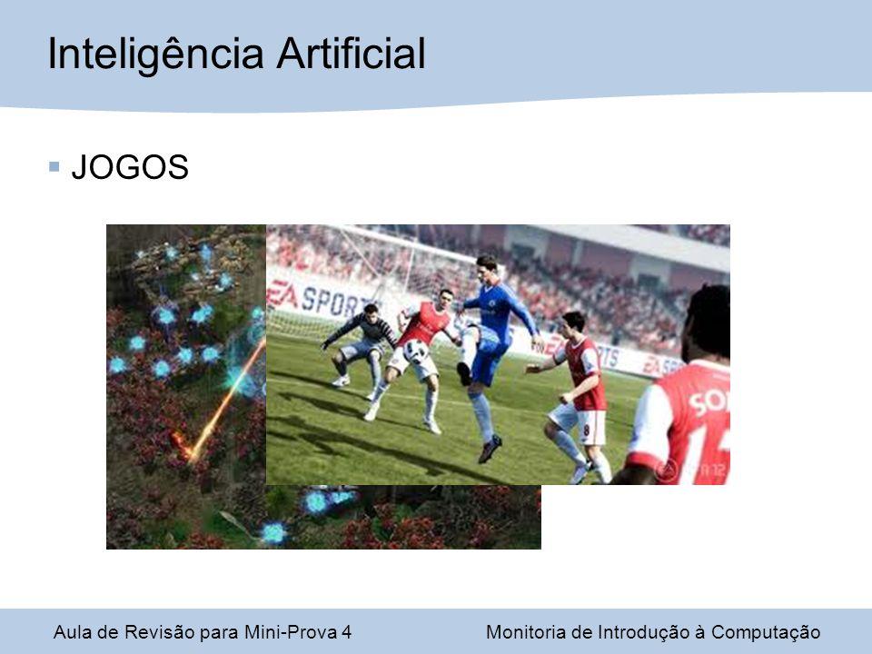 Aula de Revisão para Mini-Prova 4Monitoria de Introdução à Computação Inteligência Artificial JOGOS