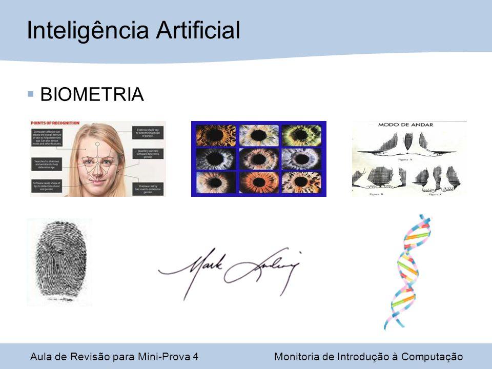 Aula de Revisão para Mini-Prova 4Monitoria de Introdução à Computação Inteligência Artificial BIOMETRIA
