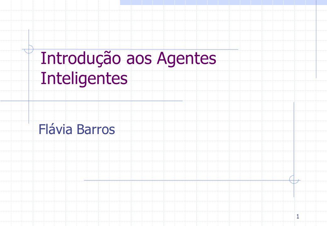 1 Introdução aos Agentes Inteligentes Flávia Barros