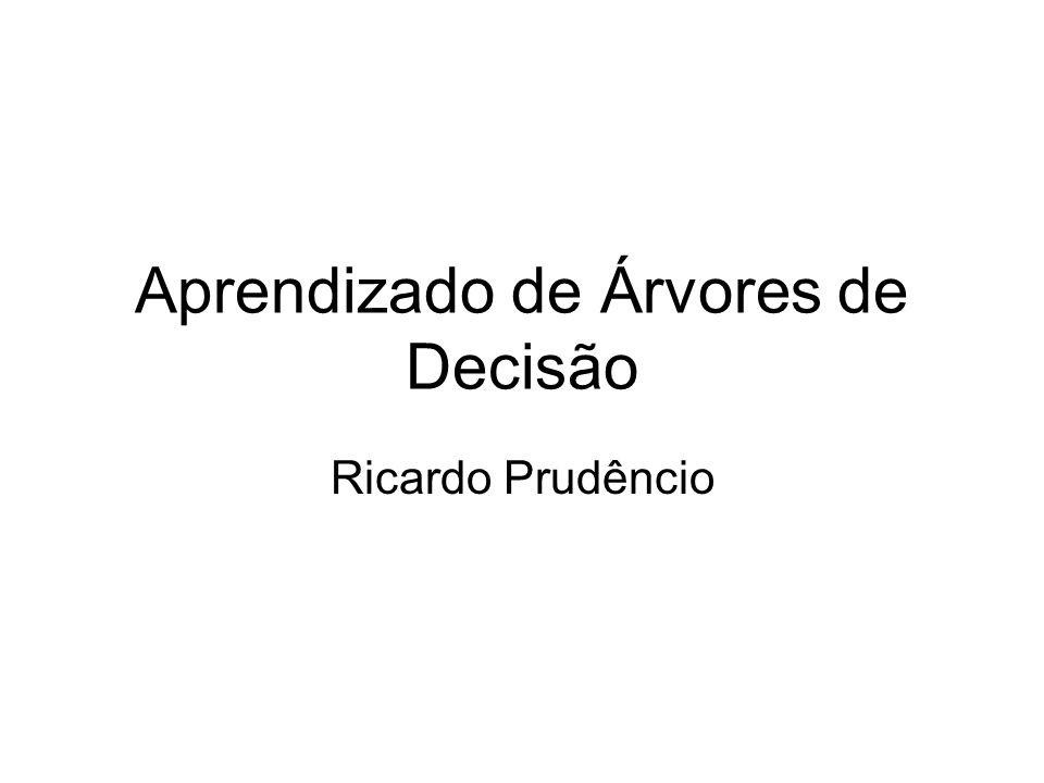 Aprendizado de Árvores de Decisão Ricardo Prudêncio