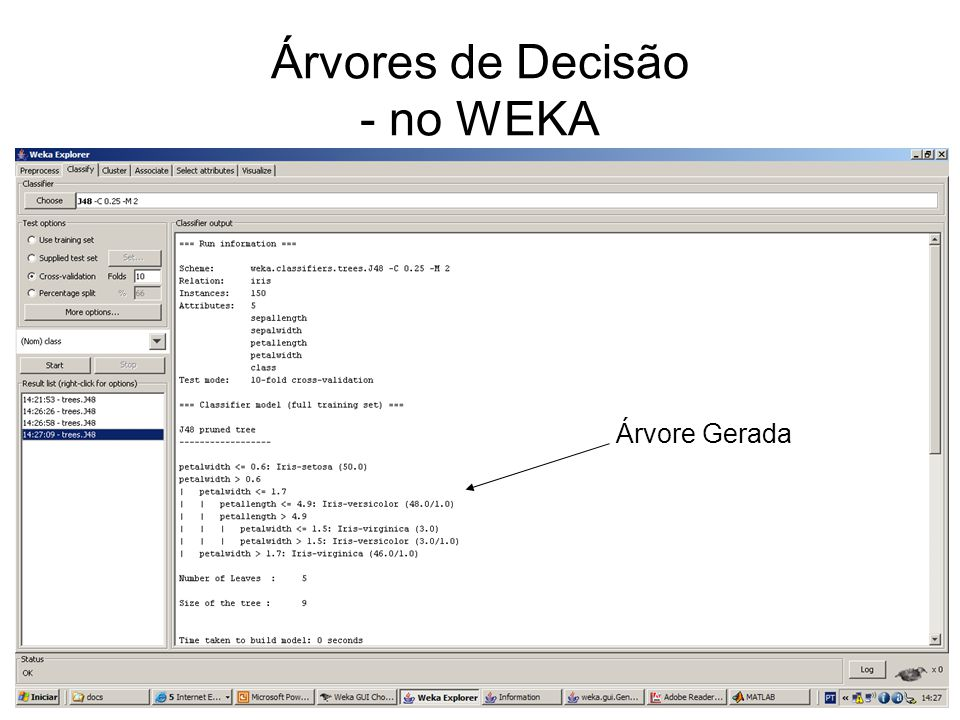 Árvores de Decisão - no WEKA Árvore Gerada
