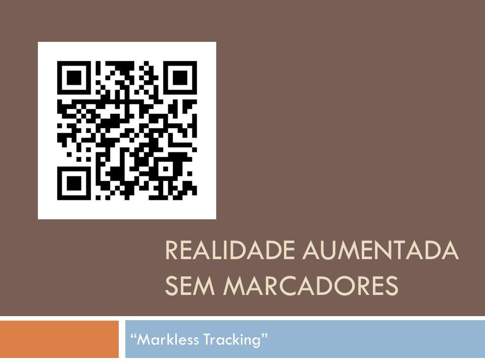 REALIDADE AUMENTADA SEM MARCADORES Markless Tracking