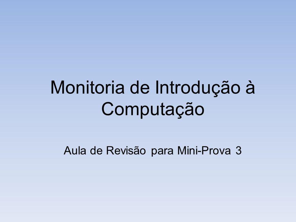 Algoritmos Aula de Revisão para Mini-Prova 3Monitoria de Introdução à Computação Eficiência e correção Complexidade: A complexidade de um algoritmo consiste na quantidade de recursos que o mesmo demanda para ser executado, como memória e tempo.