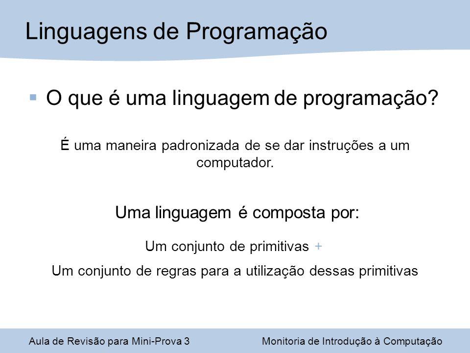O que é uma linguagem de programação? É uma maneira padronizada de se dar instruções a um computador. Uma linguagem é composta por: Um conjunto de pri