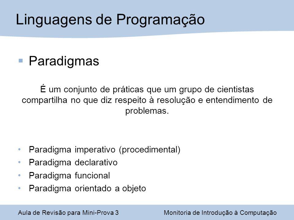 Paradigmas É um conjunto de práticas que um grupo de cientistas compartilha no que diz respeito à resolução e entendimento de problemas. Paradigma imp