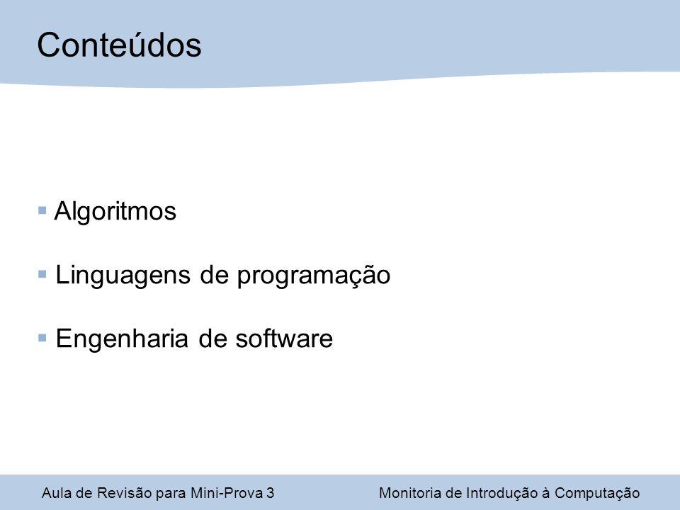 Engenharia de Software Aula de Revisão para Mini-Prova 3Monitoria de Introdução à Computação Tendências modernas no desenvolvimento de software Modelo de cachoeira (waterfall): obediência rígida à sequência de etapas do modelo tradicional, com abordagem imperativa.
