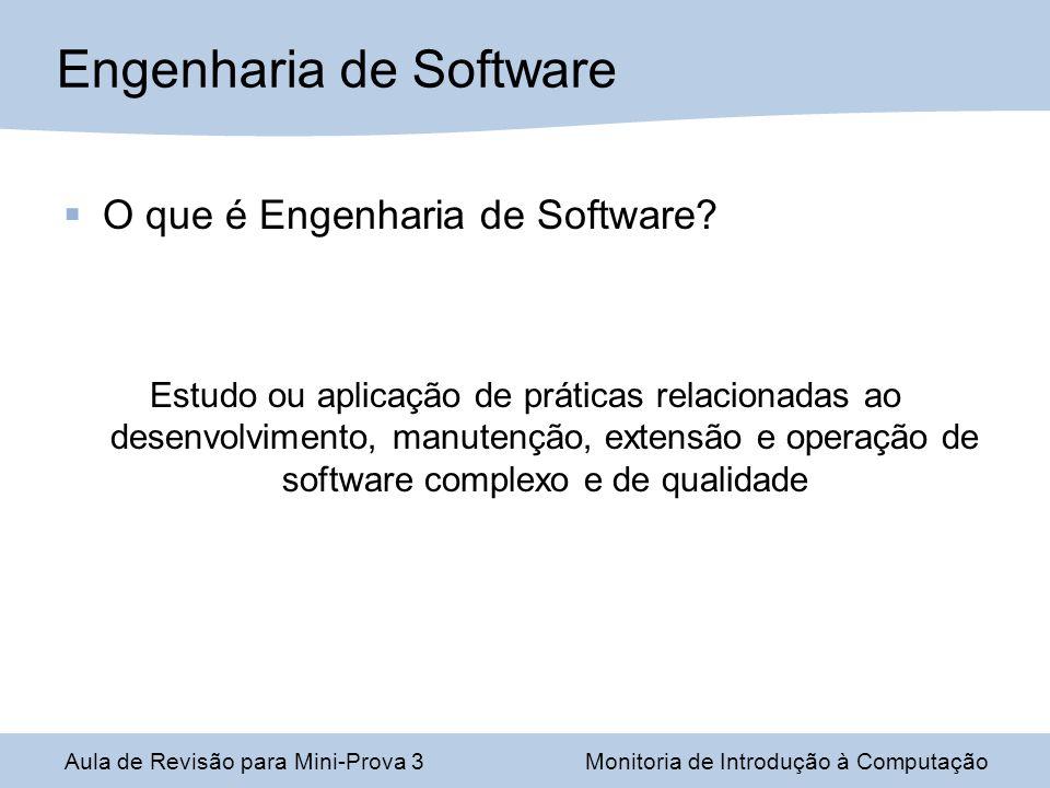 O que é Engenharia de Software? Estudo ou aplicação de práticas relacionadas ao desenvolvimento, manutenção, extensão e operação de software complexo