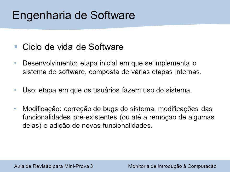 Ciclo de vida de Software Desenvolvimento: etapa inicial em que se implementa o sistema de software, composta de várias etapas internas. Uso: etapa em
