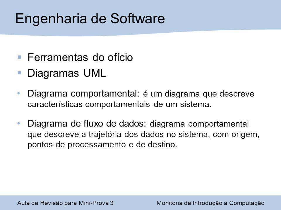 Ferramentas do ofício Diagramas UML Diagrama comportamental: é um diagrama que descreve características comportamentais de um sistema. Diagrama de flu