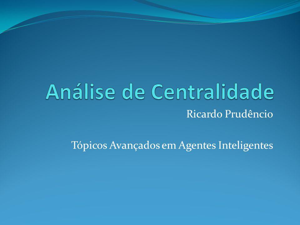 Ricardo Prudêncio Tópicos Avançados em Agentes Inteligentes