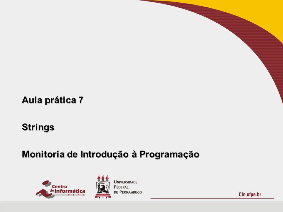 Aula prática 7 Strings Monitoria de Introdução à Programação