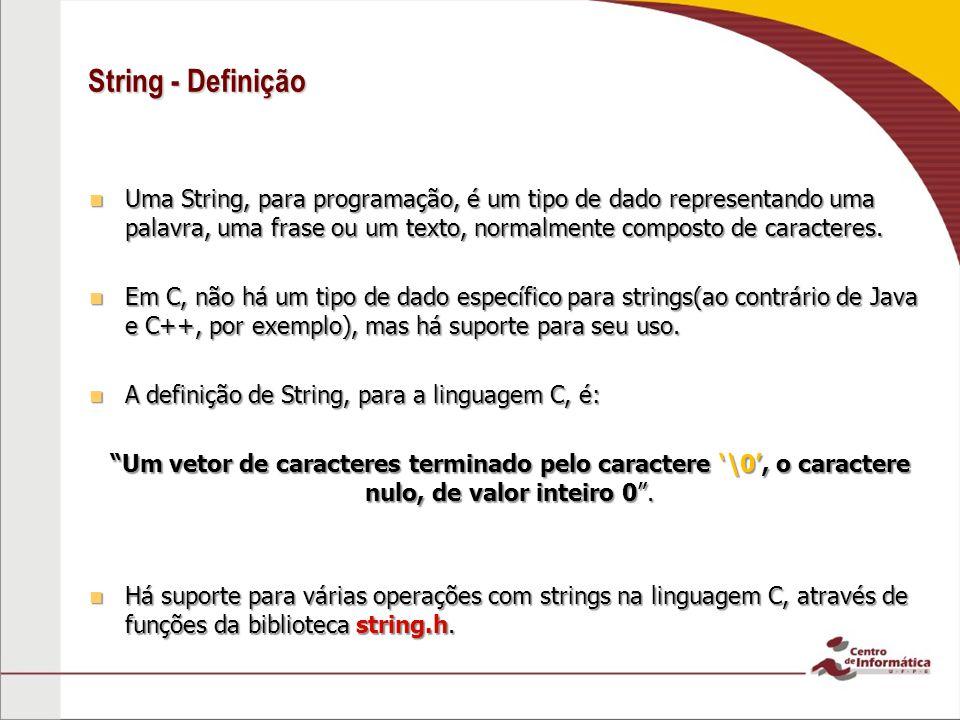 String - Definição Uma String, para programação, é um tipo de dado representando uma palavra, uma frase ou um texto, normalmente composto de caractere