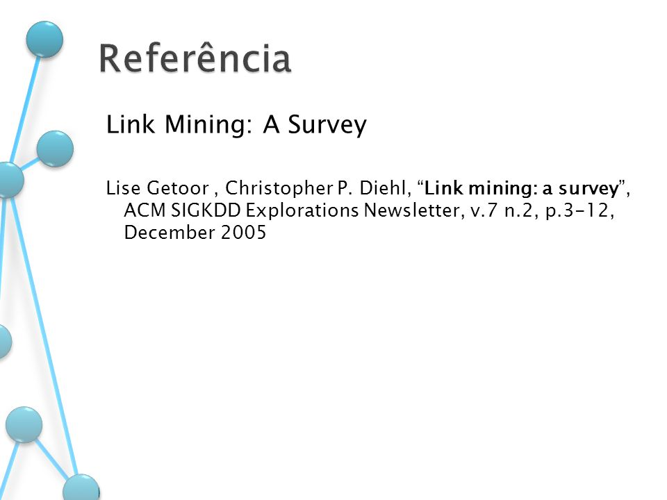 Link Mining: A Survey Lise Getoor, Christopher P.