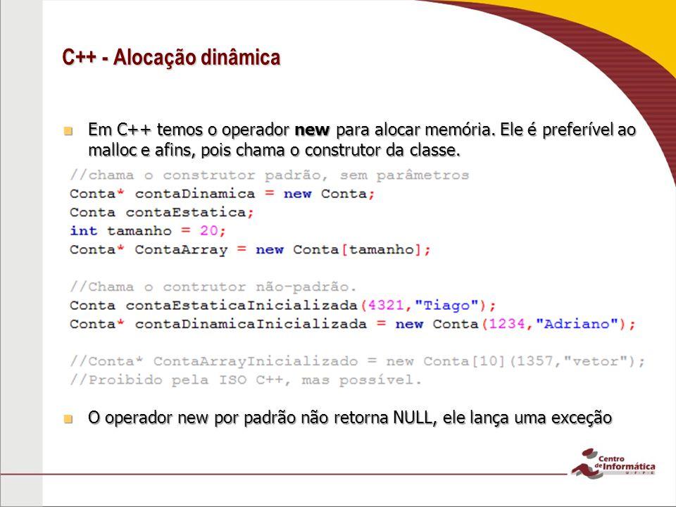 C++ - Alocação dinâmica Em C++ temos o operador new para alocar memória.