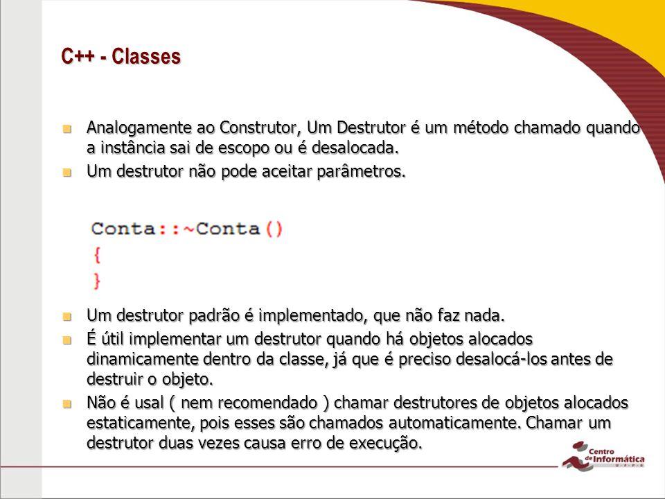 C++ - Classes Objetos alocados dinamicamente precisam ter seu destrutor chamados explicitamente.