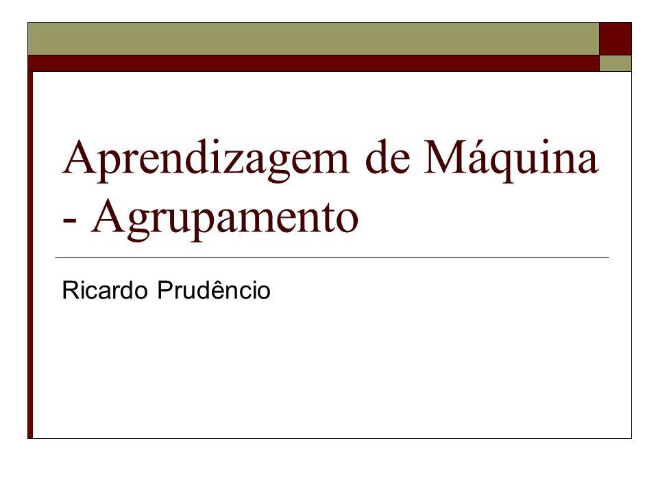 Aprendizagem de Máquina - Agrupamento Ricardo Prudêncio