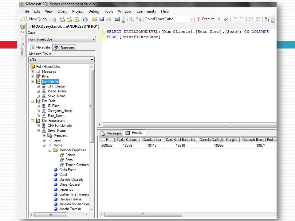 Consultando o Cubo de Dados Relembrando aula anterior Cin/UFPE - Banco de Dados Avançado - Prof.ª Valéria Times Abrir o Microsoft SQL Server Managemen