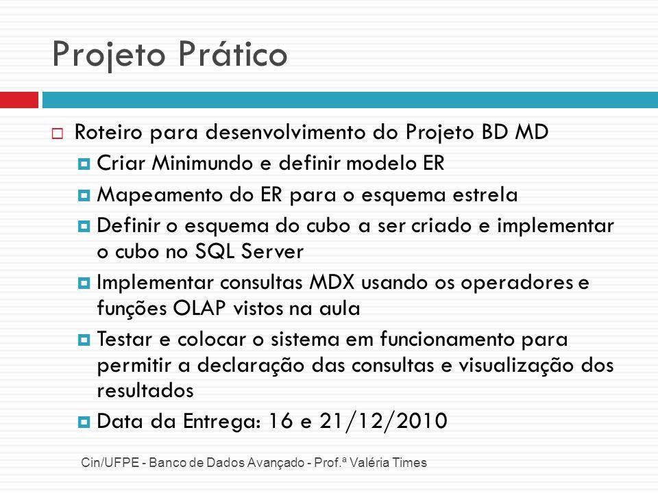 Projeto Prático Cin/UFPE - Banco de Dados Avançado - Prof.ª Valéria Times Roteiro para desenvolvimento do Projeto BD MD Criar Minimundo e definir mode