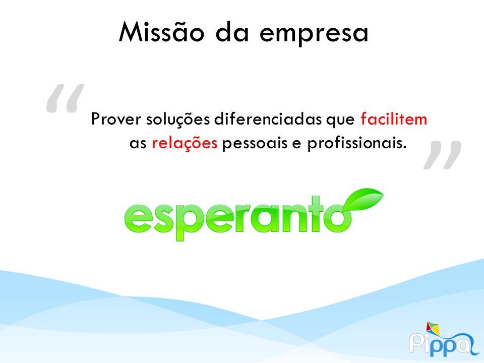 Missão da empresa Prover soluções diferenciadas que facilitem as relações pessoais e profissionais.