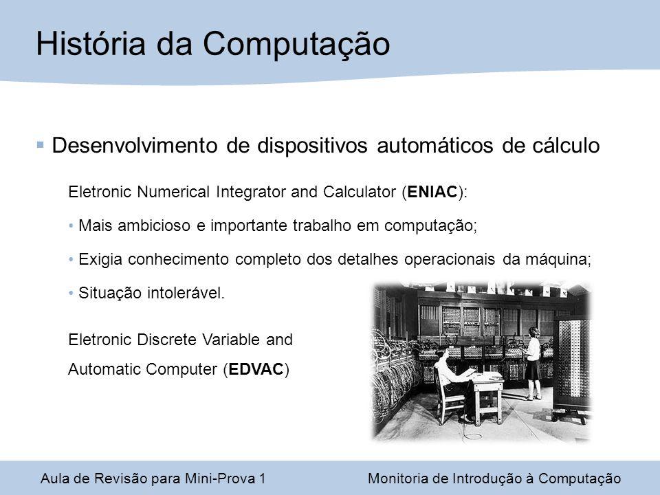 Desenvolvimento de dispositivos automáticos de cálculo Eletronic Numerical Integrator and Calculator (ENIAC): Mais ambicioso e importante trabalho em