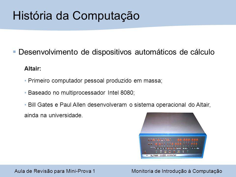 Desenvolvimento de dispositivos automáticos de cálculo Altair: Primeiro computador pessoal produzido em massa; Baseado no multiprocessador Intel 8080;