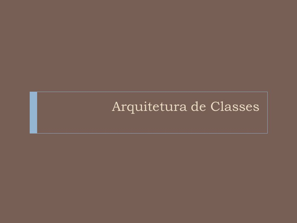 Arquitetura de Classes