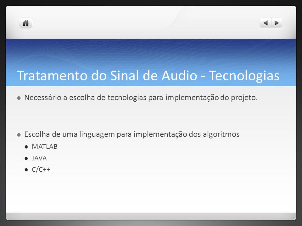 Tratamento do Sinal de Audio - Tecnologias Necessário a escolha de tecnologias para implementação do projeto.