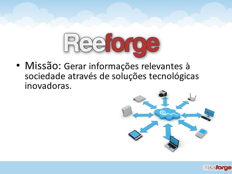 Missão: Gerar informações relevantes à sociedade através de soluções tecnológicas inovadoras.