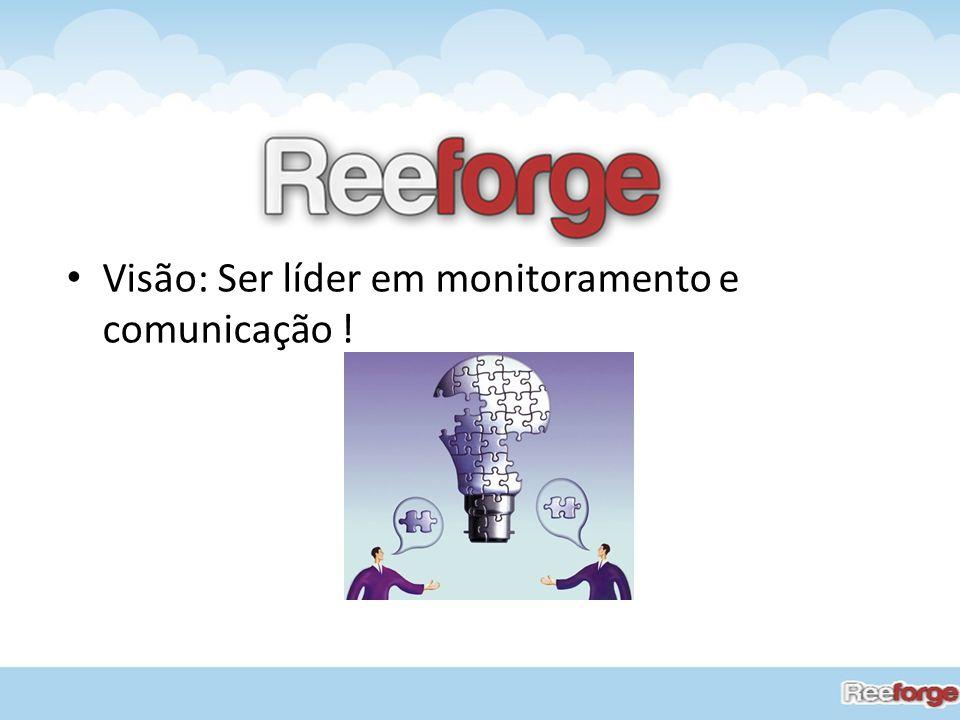 Visão: Ser líder em monitoramento e comunicação !