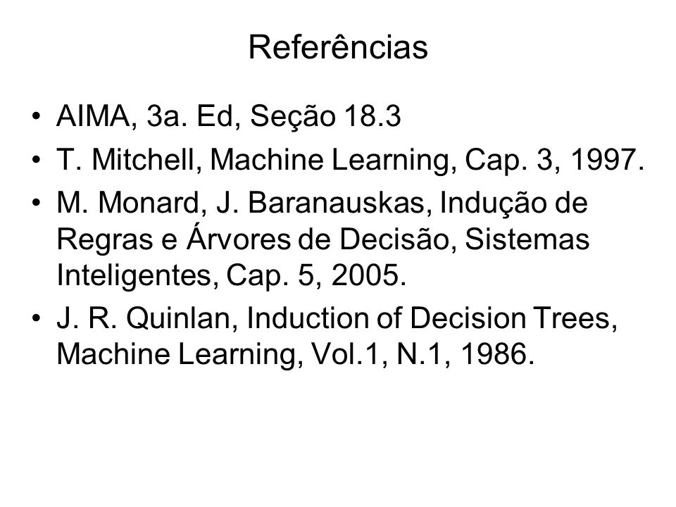 AIMA, 3a.Ed, Seção 18.3 T. Mitchell, Machine Learning, Cap.