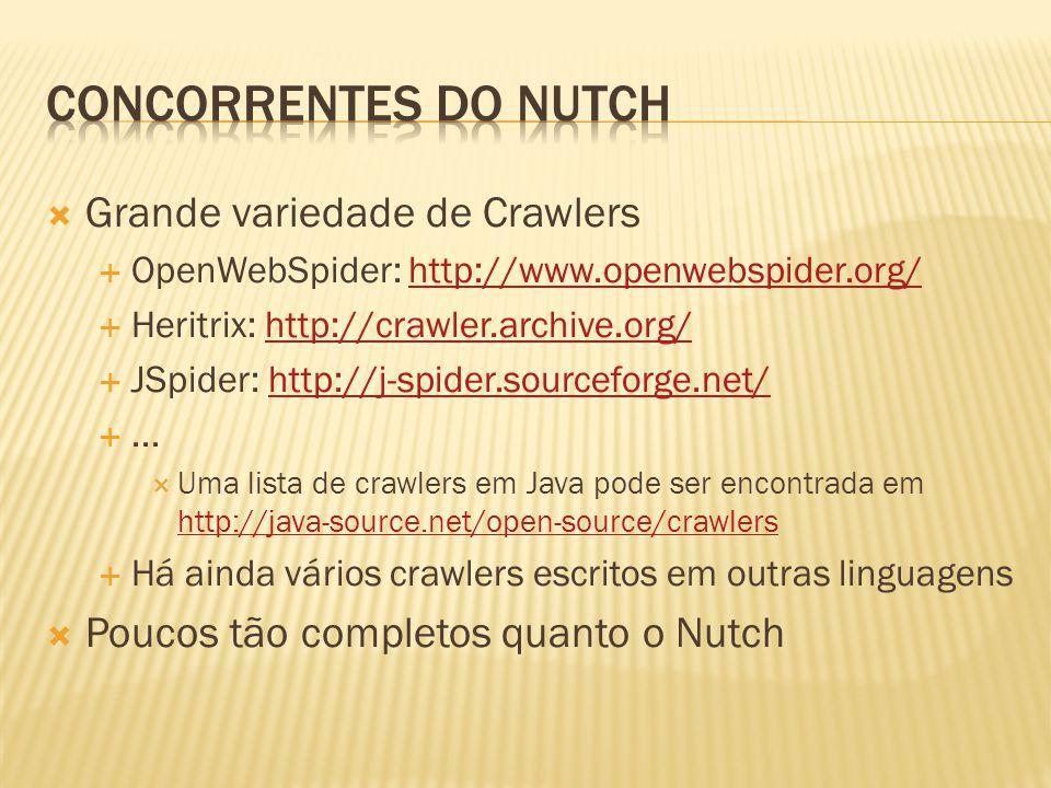 Grande variedade de Crawlers OpenWebSpider: http://www.openwebspider.org/http://www.openwebspider.org/ Heritrix: http://crawler.archive.org/http://cra