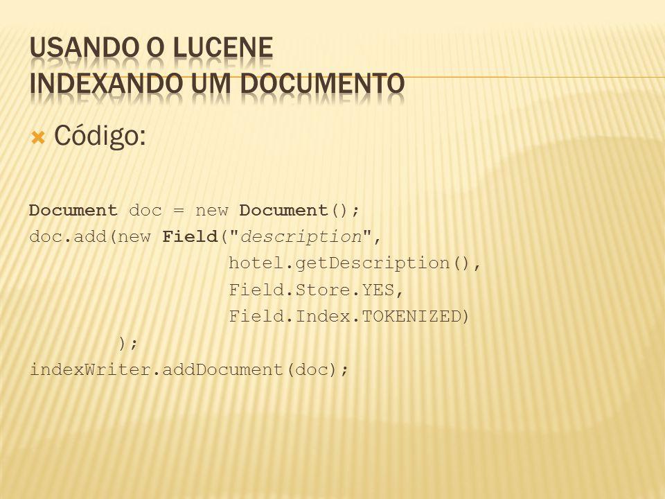 Código: Document doc = new Document(); doc.add(new Field(
