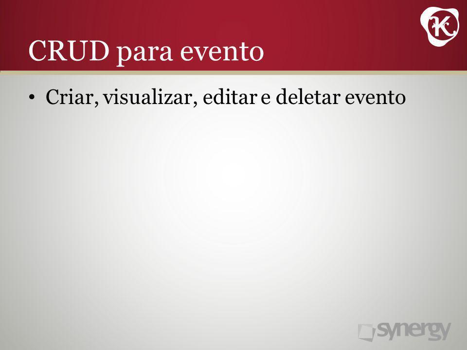 CRUD para evento Criar, visualizar, editar e deletar evento